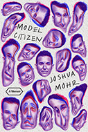 Cover image of The Model Citizen by Joshua Mohr