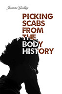 Cover image of poetry chapbook Picking Scabs From The Body History
